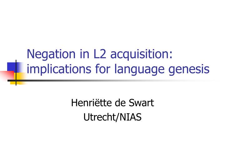 negation in l2 acquisition implications for language genesis