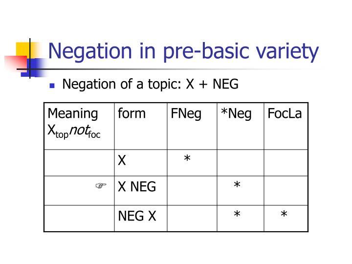 Negation in pre-basic variety