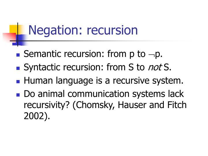 Negation: recursion