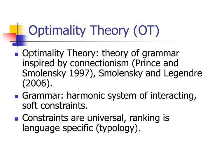 Optimality Theory (OT)