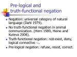 pre logical and truth functional negation