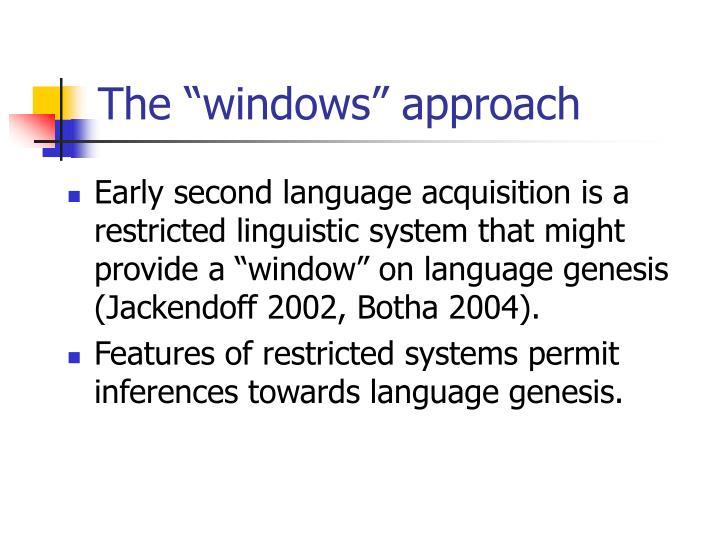 "The ""windows"" approach"