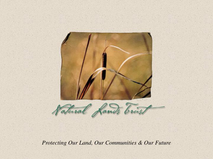 Protecting Our Land, Our Communities & Our Future