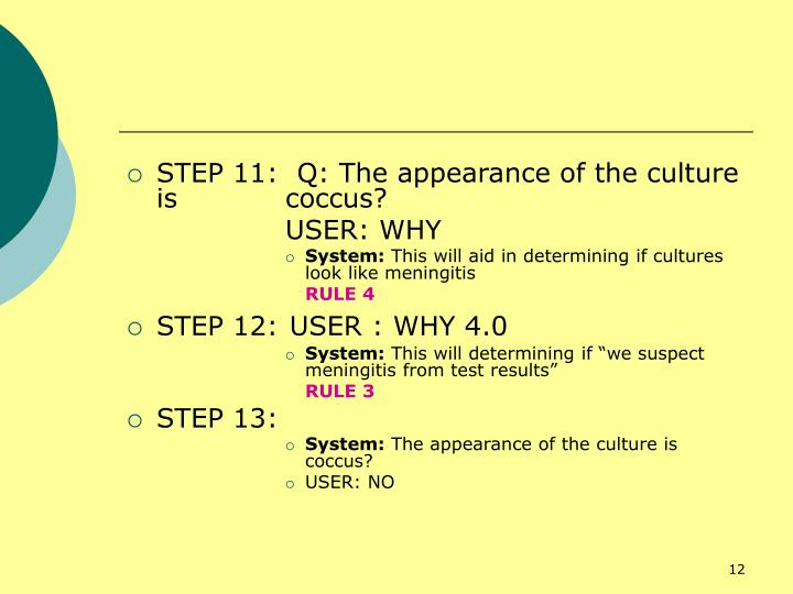STEP 11:  Q: The appearance of the culture is coccus?