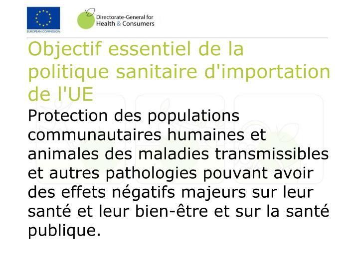 Objectif essentiel de la politique sanitaire d'importation de l'UE