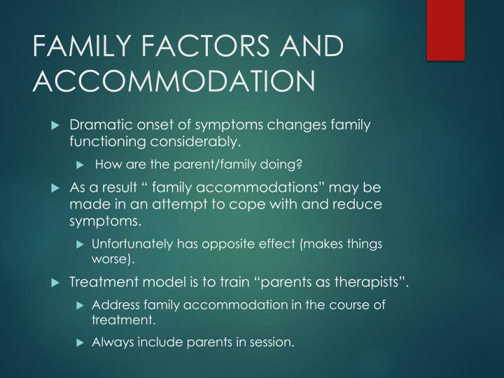 FAMILY FACTORS AND ACCOMMODATION