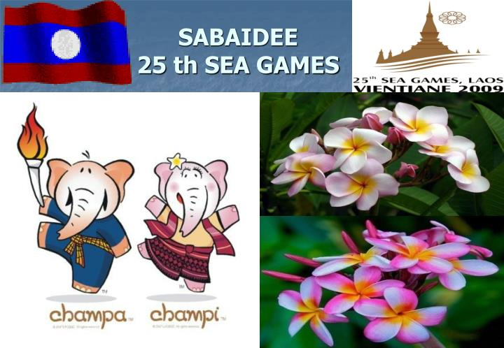 SABAIDEE            25 th SEA GAMES