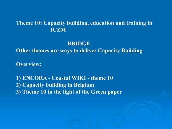 Theme 10: Capacity building, education and training in 			ICZM