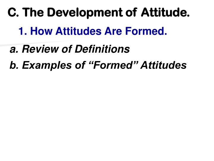 C. The Development of Attitude.