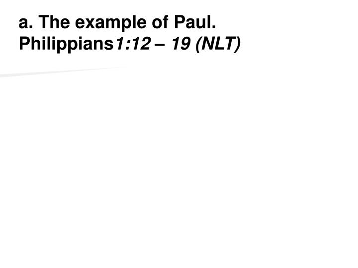 a. The example of Paul. Philippians