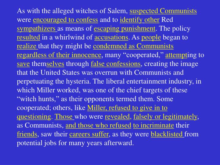 As with the alleged witches of Salem,