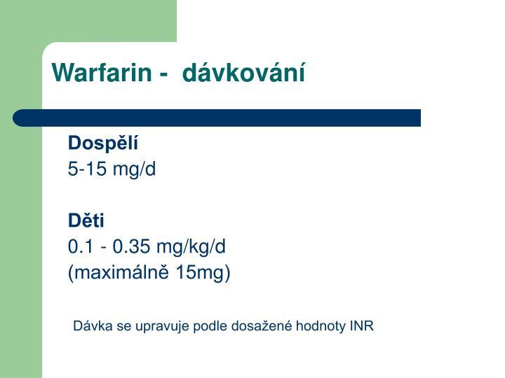 Warfarin -  dávkování