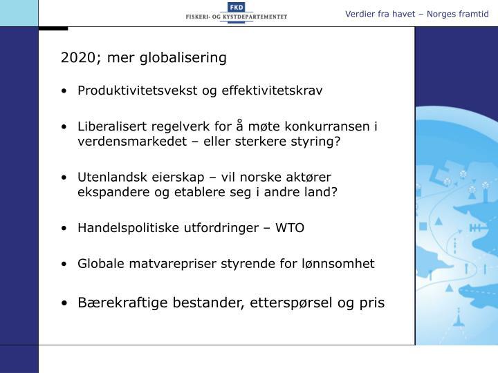2020; mer globalisering