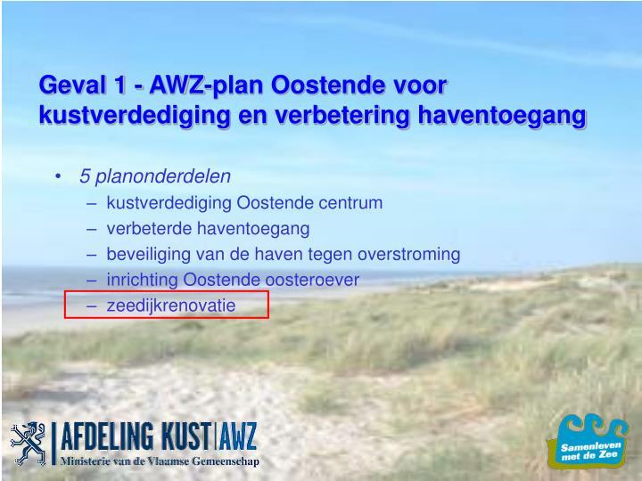 Geval 1 - AWZ-plan Oostende voor kustverdediging en verbetering haventoegang