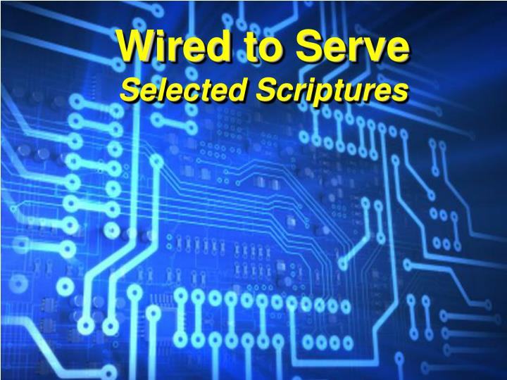 Wired to Serve
