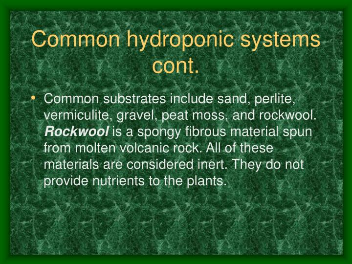 Common hydroponic systems cont.