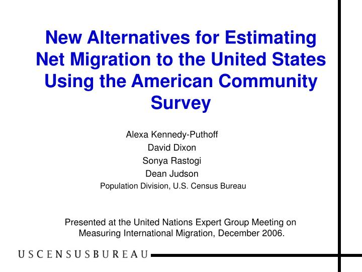 New Alternatives for Estimating Net Migration to the United States Using the American Community Survey
