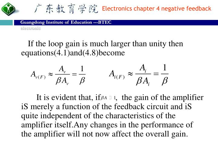 If the loop gain is much larger than unity then equations(4.1)and(4.8)become