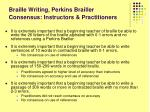 braille writing perkins brailler consensus instructors practitioners