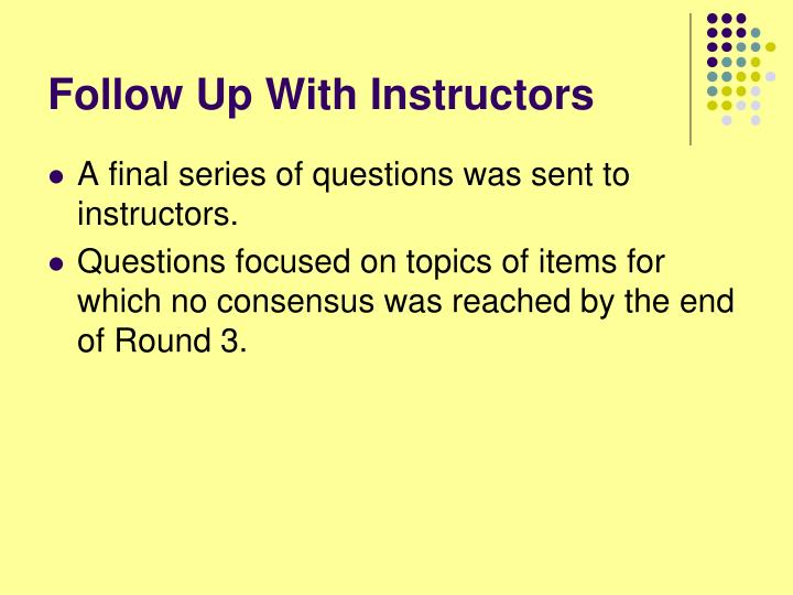 Follow Up With Instructors