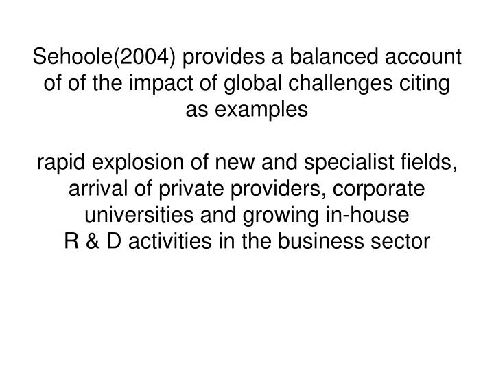 Sehoole(2004) provides a balanced account of of the impact of global challenges citing as examples