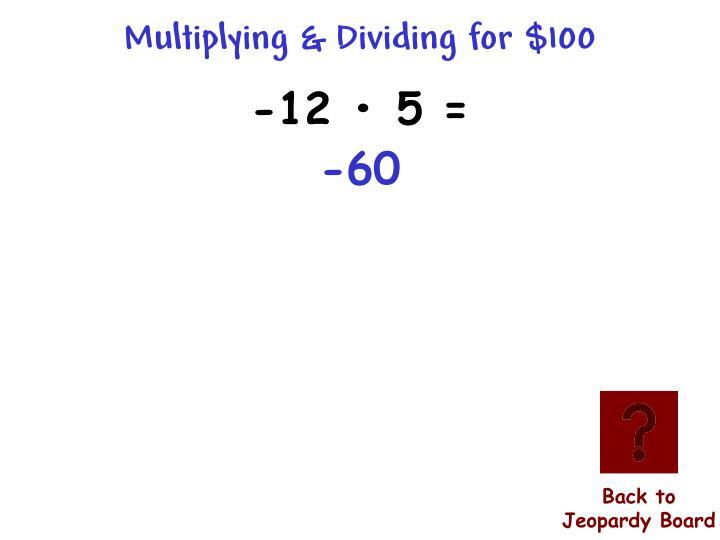 Multiplying & Dividing for $100
