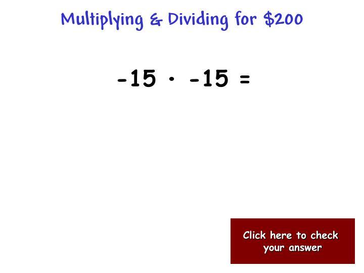 Multiplying & Dividing for $200