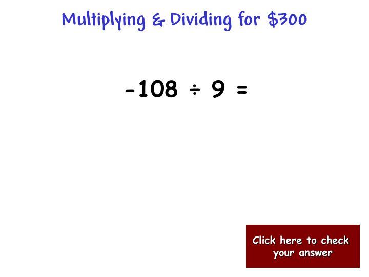 Multiplying & Dividing for $300