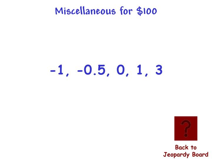 Miscellaneous for $100