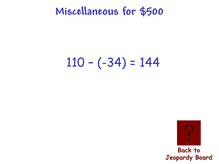 Miscellaneous for $500
