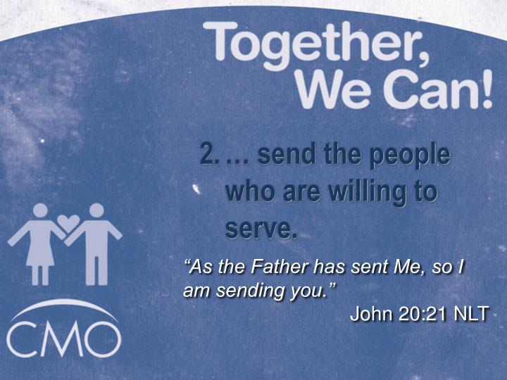 … send the people who are willing to serve.
