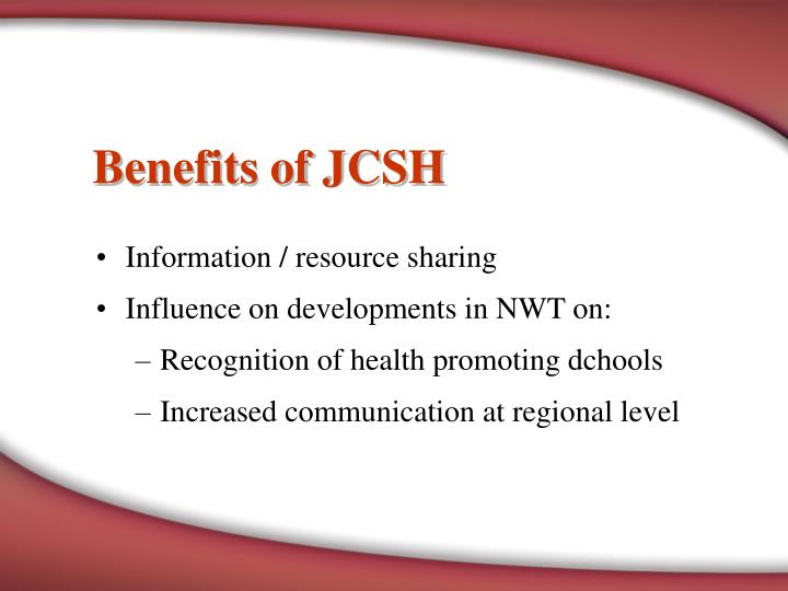 Benefits of JCSH