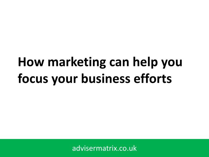 How marketing can help you focus your business efforts