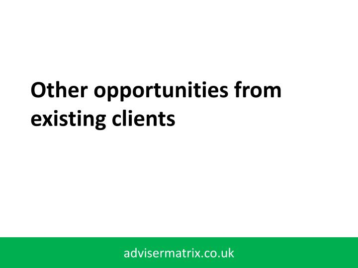 Other opportunities from existing clients