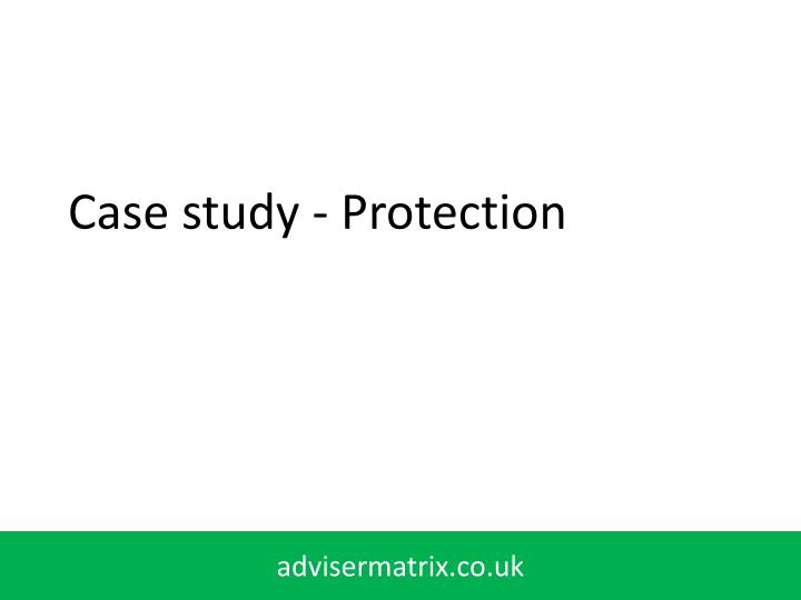 Case study - Protection