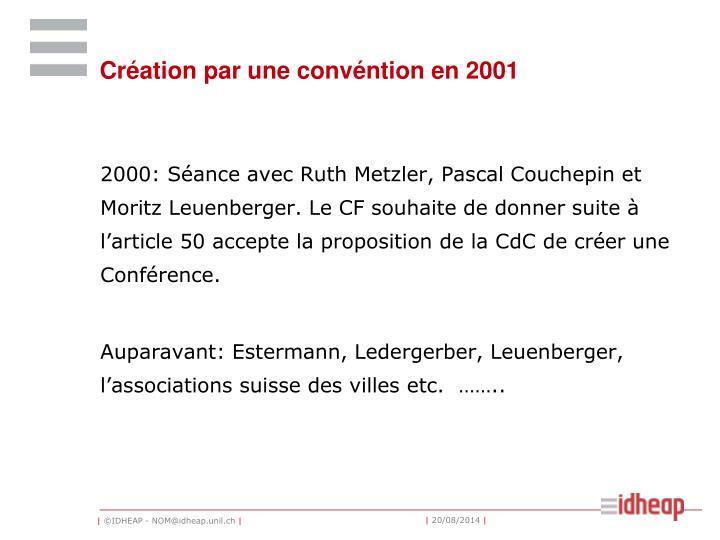 Création par une convéntion en 2001