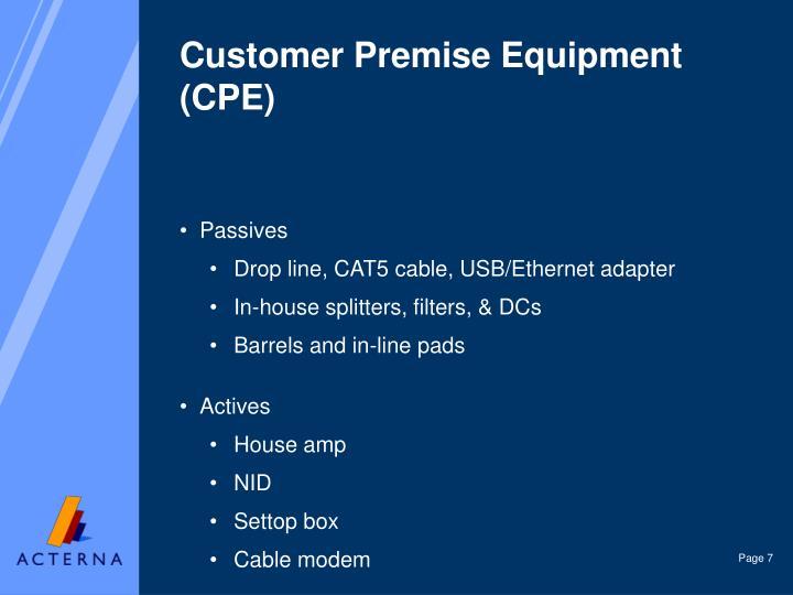 Customer Premise Equipment (CPE)