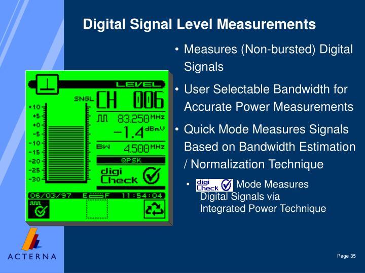 Mode Measures Digital Signals via Integrated Power Technique