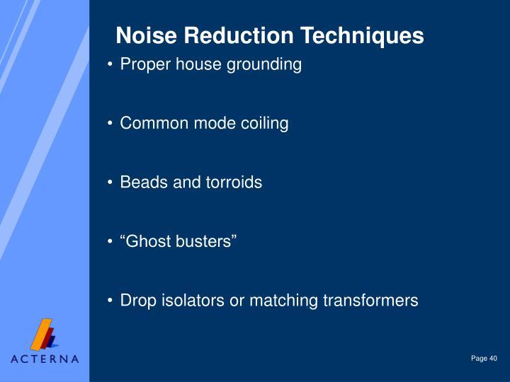 Noise Reduction Techniques