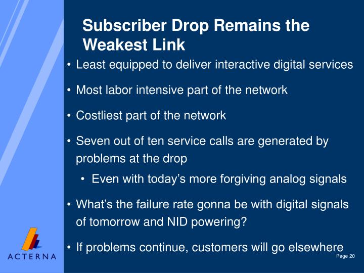 Subscriber Drop Remains the Weakest Link