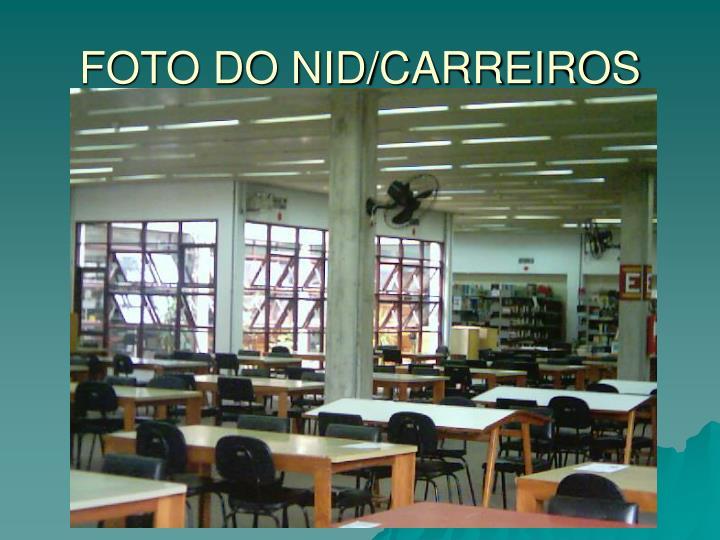 FOTO DO NID/CARREIROS