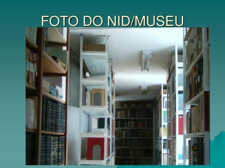 FOTO DO NID/MUSEU