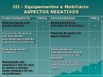 iii equipamentos e mobili rio aspectos negativos1