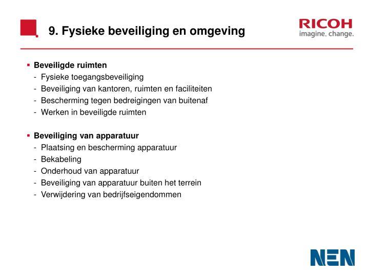 9. Fysieke beveiliging en omgeving
