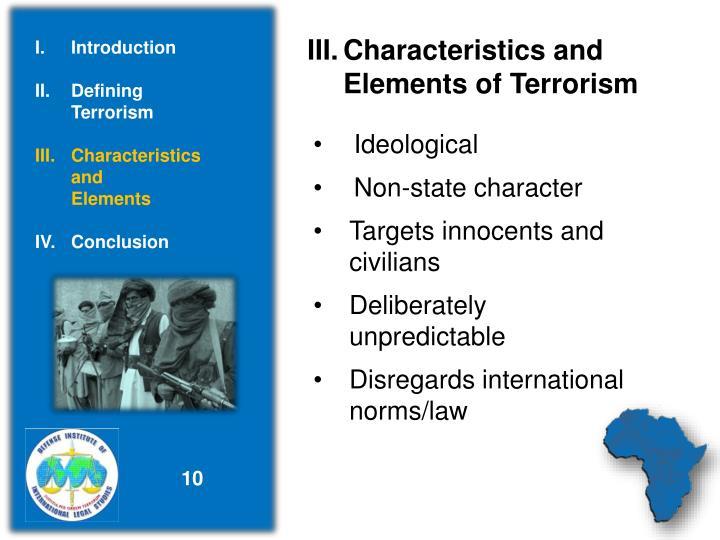 III.Characteristics and          Elements of Terrorism