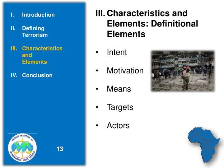 III.Characteristics and          Elements: Definitional Elements