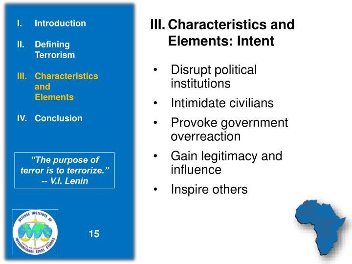 III.Characteristics and          Elements: Intent