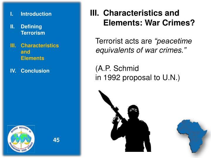 Characteristics and          Elements: War Crimes?