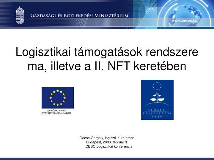 Logisztikai támogatások rendszere ma, illetve a II. NFT keretében