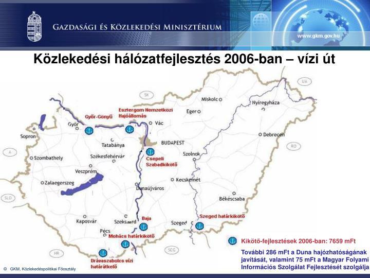 Közlekedési hálózatfejlesztés 2006-ban – vízi út